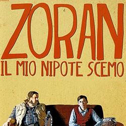 ZoranIlMioNipoteScemo.jpg